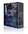 The Liberty Series - Leigh James