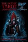 The Gothic Tarot Compendium - Joseph Vargo, Joseph Vargo and Joseph Iorillo, Joseph Iorillo