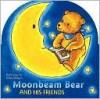 Moonbeam Bear and His Friends - Rolf Fanger, Ulrike Moltgen