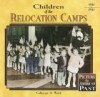 Children of the Relocation Camps - Catherine A. Welch