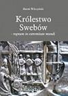 Królestwo Swebów - regnum in extremitate mundi - Marek Wilczyński