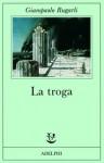 La troga - Giampaolo Rugarli