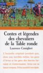 Contes Et Légendes Des Chevaliers De La Table Ronde - Laurence Camiglieri
