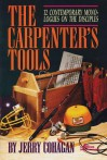 The Carpenter's Tools: 12 Contemporary Monologues on the Disciples - Jerry Cohagan