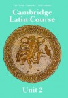 Cambridge Latin Course: Unit 2 - Ed Phinney, Patricia E. Bell, North American Cambridge Classicals Project