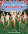 Feisty First Ladies and Other Unforgettable White House Women - Autumn Stephens