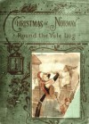 'Round the Yule-log: Christmas in Norway - Peter Christen Asbjornsen, H. L. Broekstad