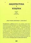 Arquitectura y Política: Ensayos Para Mundos Alternativos - Josep Maria Montaner, Zaida Muxi