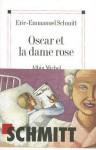 Oscar et la dame rose - Éric-Emmanuel Schmitt