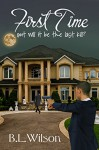 First Time: but will it be the last kill? (Unfinished Business of Love Book 5) - B.L. Wilson, LLPix Design, BZ Hercules