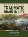 Textbook of Traumatic Brain Injury [With Access Code] - Jonathan M. Silver, Thomas W. McAllister, Stuart C. Yudofsky