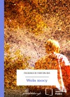 Wola mocy - Friedrich Nietzsche, Paulina Choromańska, Aleksandra Sekuła, Stefan Frycz, Konrad Drzewiecki