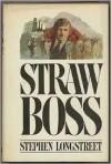 Straw Boss - Stephen Longstreet