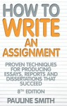 How To Write An Assignment - Pauline Smith