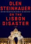 On the Lisbon Disaster - Olen Steinhauer