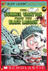 The Summer Vacation from the Black Lagoon (Black Lagoon Adventures series Book 17) - Mike Thaler, Jared Lee