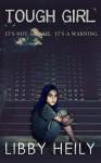 Tough Girl - Libby Heily