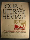Our Literary Heritage: A Pictorial History Of The Writer In America - Van Wyck Brooks