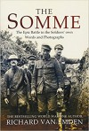 The Somme: The Epic Battle in the Soldiers' own Words and Photographs - Richard Van Emden