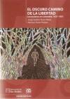 El Oscuro Camino De La Libertad: Los esclavos en Colombia, 1821 - 1851 - Jorge Andres Tovar Mora, Hermes Tovar-Pinzón