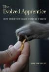The Evolved Apprentice (Jean Nicod Lectures) - Kim Sterelny