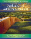 Reading Aloud Across the Curriculum: How to Build Bridges in Language Arts, Math, Science, and Social Studies - Lester L. Laminack, Reba M. Wadsworth