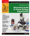 Illustrated Guide to Home Biology Experiments (Diy Science) - Robert Bruce Thompson, Barbara Fritchman Thompson