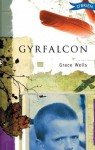 Gyrfalcon - Grace Wells