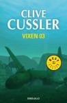 Vixen 03 - Aníbal Leal, Clive Cussler