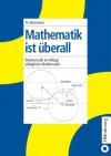 Mathematik Ist Uberall: Mathematik Im Alltag / Alltagliche Mathematik - Norbert Herrmann