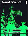 Naval Science: An Illustrated Text for the Njrotc Student - Wilbur A. Sundt, Richard R. Hobbs