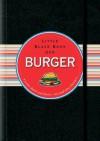 Little Black Book der Burger: Lecker durch und durch - mit und ohne Fleisch (Little Black Books (Deutsche Ausgabe)) - Mike Heneberry, Cathy Cavender, Jürgen Dubau