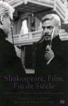 Shakespeare, Film, Fin de Siecle - Mark Thornton Burnett