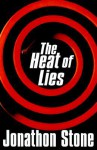 The Heat Of Lies - Jonathan Stone