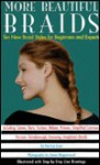 More Beautiful Braids: Ten New Braid Styles for Beginners and Experts - Patricia Coen