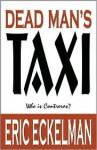 Dead Man's Taxi - Eric L. Eckelman