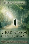 Chad Stinson Goes for a Walk: A short tale of obsession and possession - Shawn Inmon