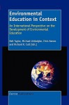 Environmental Education in Context: An International Perspective on the Development Environmental Education - Neil Taylor, Mike Littledyke, Chris Eames