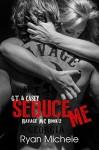 Seduce Me (Ravage MC #2) - Ryan Michele