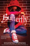 Butterfly: A Novel - Sylvester Stephens