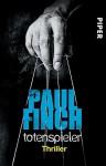 Totenspieler: Thriller (Mark-Heckenburg-Reihe 5) - Paul Finch, Bärbel Arnold, Velten Arnold