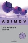 Los propios dioses (Spanish Edition) - Isaac Asimov