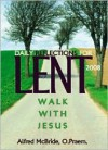 Daily Reflections for Lent: Walk with Jesus - Alfred McBride