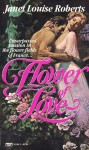 Flower of Love - Janet Louise Roberts