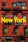 The Time Out Book Of New York Short Stories - Christopher Fowler, Kim Newman, Elisa Seagrave, Lisa Natalie Pearson, Brooke Auchincloss, Chris Mazza, Liz Jenson, Elizabeth Young, Russell Celyn Jones, Rikki Ducornet, Samantha Gillison, Mark Amerika, Nicholas Royle, Steven Grant, Jonathan Carroll, Jonathan Coe, Lynne