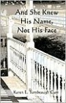 And She Knew His Name, Not His Face - Karen Carr