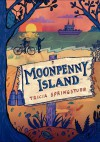 Moonpenny Island - Tricia Springstubb, Gilbert Ford