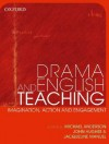 Drama and English Teaching: Imagination, Action and Engagement - Michael Anderson, John Hughes, Jacqueline Manuel