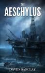 The Aeschylus - David Barclay