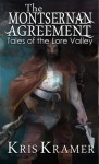Tales of the Lore Valley: The Montsernan Agreement - Kris Kramer